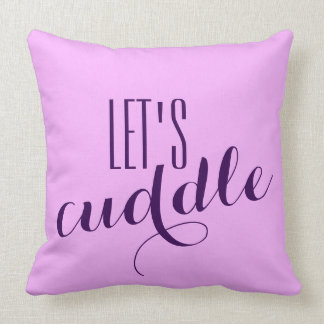 Funny Saying: Let's cuddle Pillow