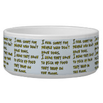 Funny Saying or Quote For Dog Lovers Animal Lovers Bowl