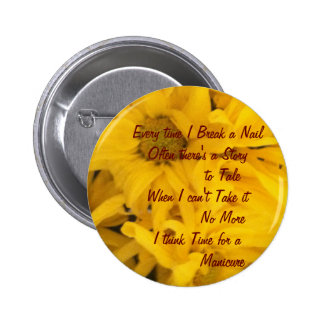 Funny Saying with Yellow Flower Pinback Button