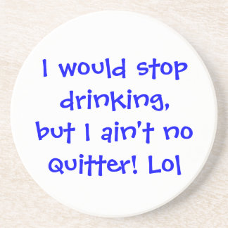 Funny sayings drink coaster