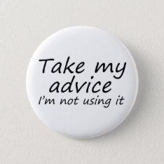 Funny Sayings Novelty Slogan Advice Gifts Buttons at Zazzle