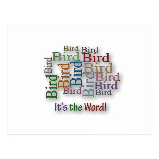 Funny Sayings Quote Bird Its The Word Postcard Zazzlecom