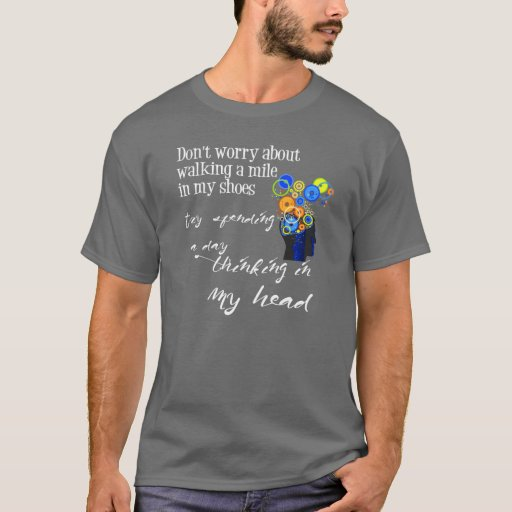 Funny Sayings | Walk a Mile in My Shoes T-Shirt