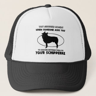 Funny schipperke designs trucker hat
