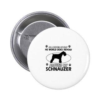 funny SCHNAUZER designs Button