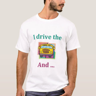 Funny School Bus Driver T-shirt