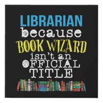 Funny School Librarian Gifts Faux Canvas Print