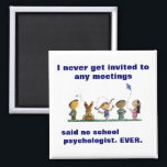 """Funny School Psychologist Magnet<br><div class=""""desc"""">Funny School Psychologist Magnets... .it&#39;s a series... .collect them all!  The perfect light-hearted gift for a school psychology colleague or friend.  School Psychologists need humor,  too.  Give that gift today!!</div>"""