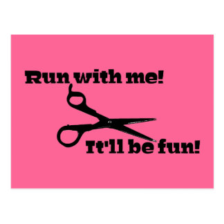 """Funny - Scissors - """"Run With Me!"""" Post Cards"""