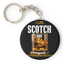 Funny Scotch Lover Gift I love scotch and making Keychain