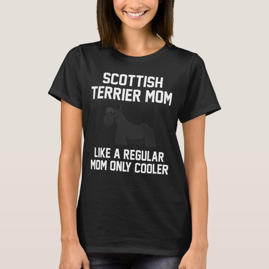 Funny Scottish Terrier Mom T-Shirt - Best Selling Long-Sleeve Street Fashion Shirt Designs