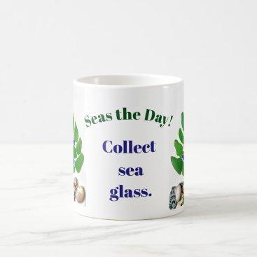 "Funny ""Seas the Day! Collect Sea Glass."" Tree Coffee Mug"