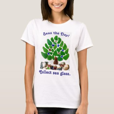 "Funny ""Seas the Day! Collect Sea Glass"" Tree T-Shirt"