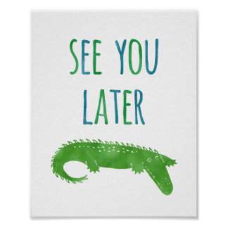 Funny See You Later Alligator Kids Room Nursery Poster