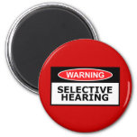 Funny selective hearing magnet