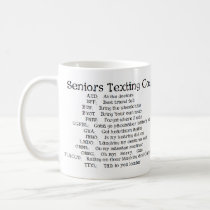 funny Seniors texting code Coffee Mug