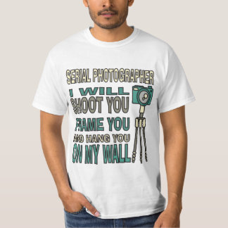 Funny Serial Photographer T-Shirt