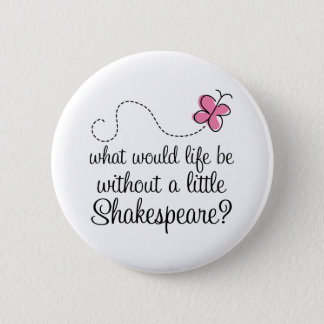 Funny Shakespeare Quote Gift Pinback Button