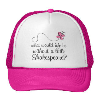 Funny Shakespeare Quote Gift Trucker Hat