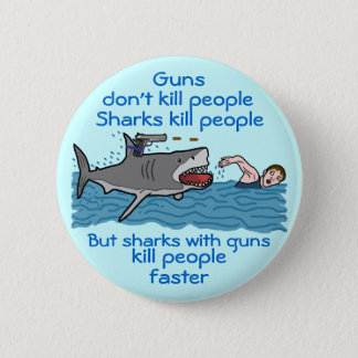Funny Shark Armed Gun Control Humor Pinback Button