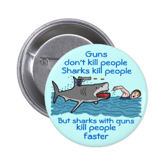 Funny Shark Armed Gun Control Humor Pinback Button