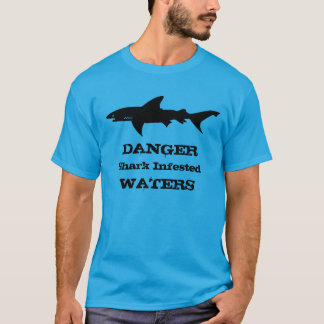 Funny Shark Infested Waters Guy Gift T-Shirt