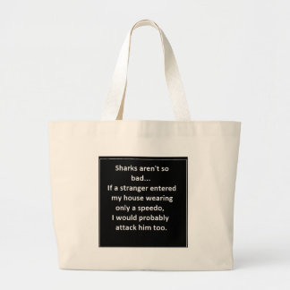FUNNY SHARK SAYINGS SPEEDO ATTACK HOME LAUGHS LARGE TOTE BAG