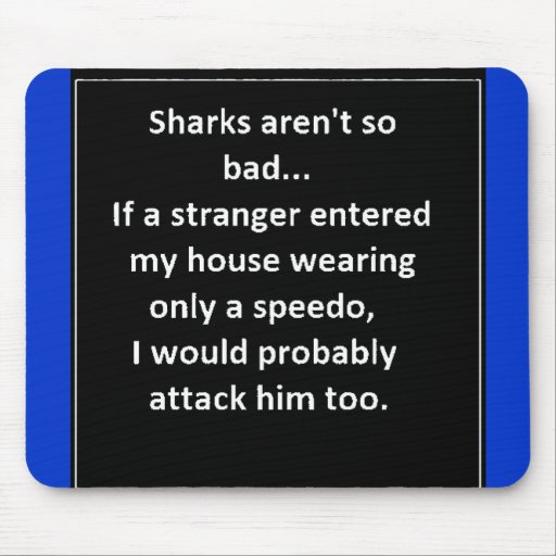 FUNNY SHARK SAYINGS SPEEDO ATTACK HOME LAUGHS MOUSE PAD