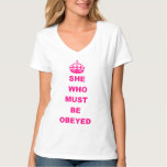 Funny she who must be obeyed text t shirts
