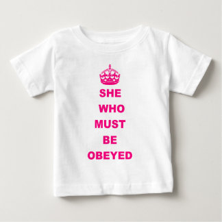 Funny she who must be obeyed text tee shirt