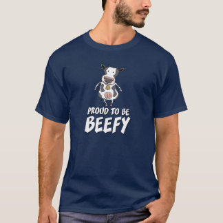 Funny shirt: Proud to Be Beefy T-Shirt