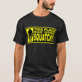 Funny SHO' GONE SQUATCHY Shirt - Finding Bigfoot