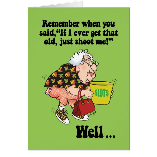 Funny shoot me if i get that old birthday card zazzle funny shoot me if i get that old birthday card bookmarktalkfo Image collections