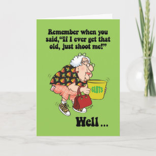 Funny old lady cards zazzle funny shoot me if i get that old birthday card m4hsunfo