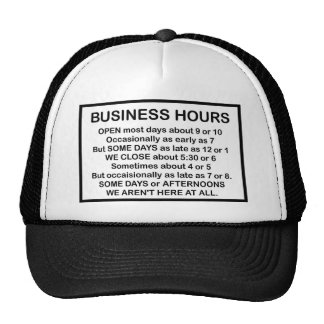 Funny Sign: Business Opening Hours Cap