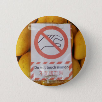 Funny Sign 'Do not touch mango' Button
