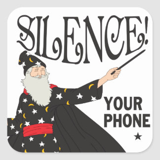 Funny Silence Your Phone Wizard Square Sticker
