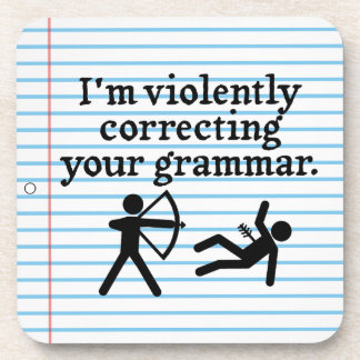 Funny Silently Correcting Your Grammar Spoof Joke Drink Coaster