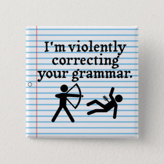 """Funny """"Silently Correcting Your Grammar"""" Spoof Pinback Button"""