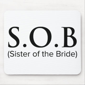 Funny Sister Of The Bride Mouse Pad