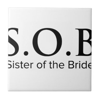 Funny Sister Of The Bride Small Square Tile
