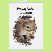 Funny SISTER Old Age Birthday Squirrel Advice Card