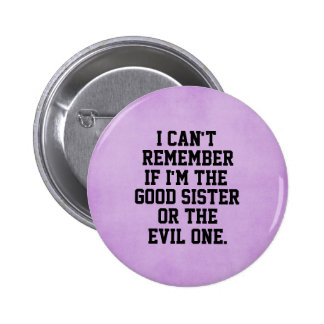 Funny Sister Quote 2 Inch Round Button