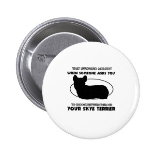 Funny skye terrier designs buttons
