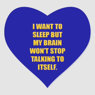 FUNNY SLEEPLESS NIGHTS COMMENT I WANT TO SLEEP BUT HEART STICKER