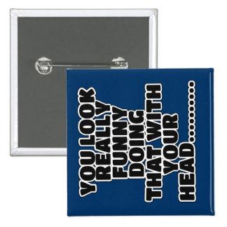 Funny slogan 2 inch square button