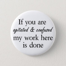 Funny Slogan Buttons Joke Friends Quotes Fun Gifts at Zazzle
