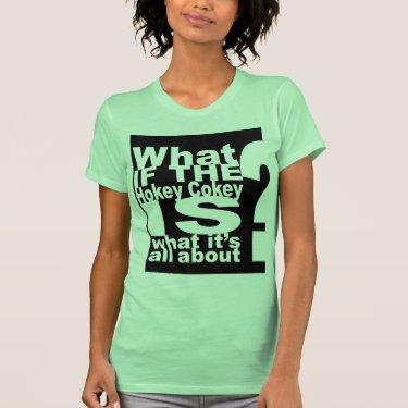 Funny slogan, Hokey Cokey Shirts