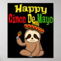 Funny Sloth Happy Cinco De Mayo Fiesta Get Slothed Poster