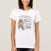 Funny Sloth I Suffer From Charcot Marie Tooth T-Shirt
